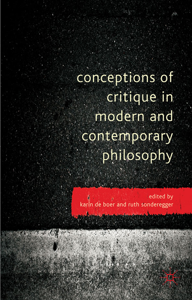 Conceptions of critique in modern and contemporary philosophy (Book, 2012) [WorldCat.org]