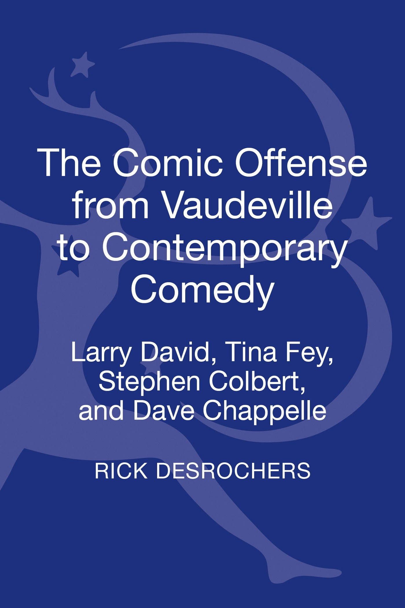 The comic offense from Vaudeville to contemporary comedy