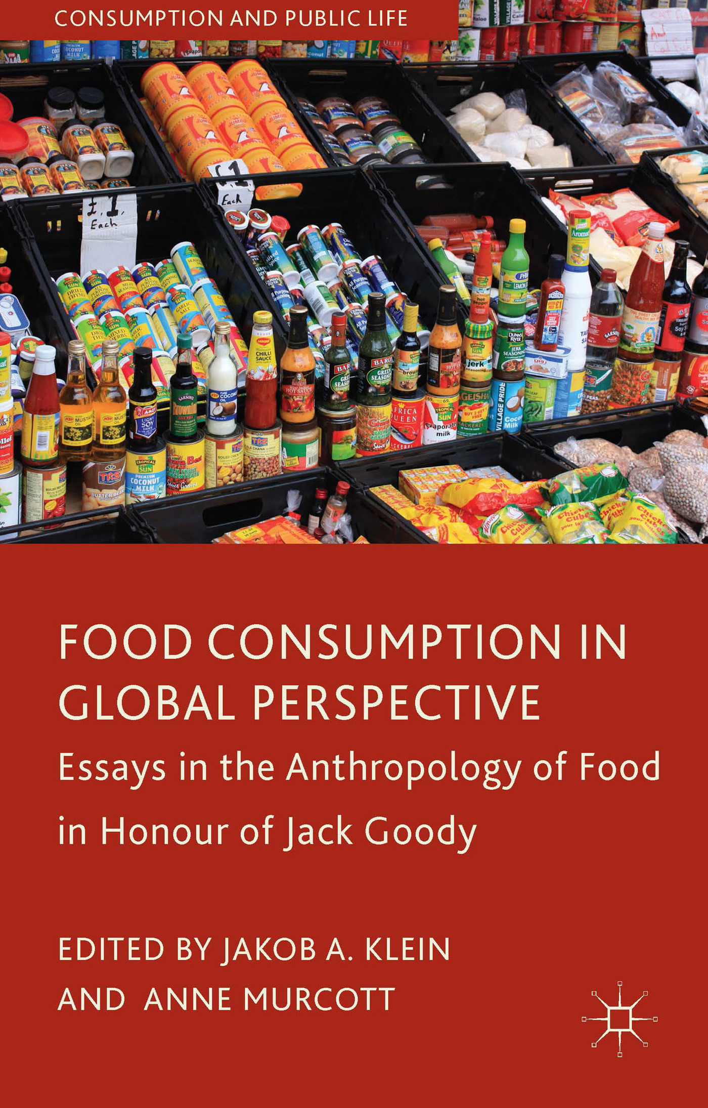 Food consumption in global perspective essays in the for Anthropology of food and cuisine