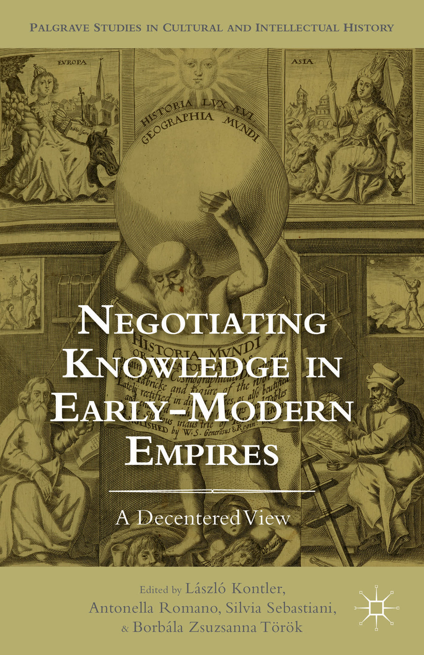 Negotiating knowledge in early modern empires : a decentered view (Book, 2014) [WorldCat.org]